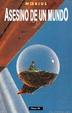 Cover of Asesino de un mundo