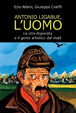 Cover of Antonio Ligabue, l'uomo