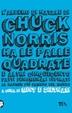 Cover of L'albero di Natale di Chuck Norris ha le palle quadrate