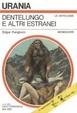 Cover of Dentelungo e altri estranei