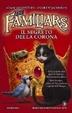 Cover of The Familiars. Il segreto della corona