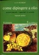 Cover of Come dipingere a olio
