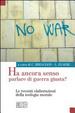 Cover of Ha ancora senso parlare di guerra giusta? Le recenti elaborazione della teologia morale