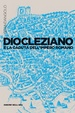 Cover of Diocleziano e la caduta dell'Impero Romano