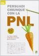 Cover of Persuadi chiunque con la PNL