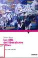 Cover of La città del liberalismo attivo