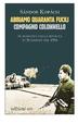 Cover of Abbiamo quaranta fucili, compagno colonnello