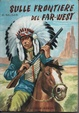 Cover of Sulle frontiere del Far West