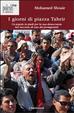 Cover of I giorni di piazza Tahrir. Un popolo in piedi per la sua democrazia nel racconto di uno dei protagonisti
