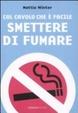 Cover of Col cavolo che è facile smettere di fumare