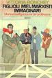 Cover of Figlioli miei, marxisti immaginari