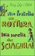 Cover of Mio Fratello Che Rottura, Mia Sorella Che Sciagura!