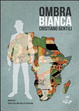 Cover of Ombra bianca