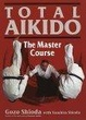Cover of Total Aikido: The Master Course