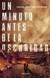 Cover of Un minuto antes de la oscuridad