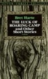 Cover of The Luck of Roaring Camp and Other Short Stories