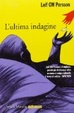 Cover of L'ultima indagine