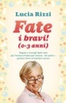 Cover of Fate i bravi (0-3 anni)