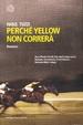 Cover of Perché Yellow non correrà