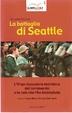 Cover of La battaglia di Seattle