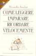 Cover of Come leggere, imparare, ricordare velocemente