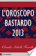 Cover of L'oroscopo bastardo 2013