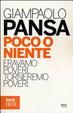 Cover of Poco o niente. Eravamo poveri. Torneremo poveri