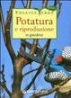 Cover of Potatura e riproduzione in giardino