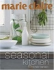 Cover of Marie Claire Seasonal Kitchen