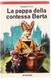Cover of La pappa della contessa Berta