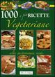 Cover of Mille e più ricette vegetariane. Ricette e sapori