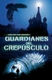 Cover of Guardianes del Crepusculo