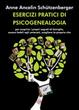 Cover of Esercizi pratici di psicogenealogia per scoprire i propri segreti di famiglia, essere fedeli agli antenati, scegliere la propria vita