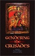 Cover of Gendering the Crusades