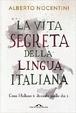 Cover of La vita segreta della lingua italiana