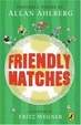 Cover of Friendly Matches