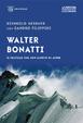 Cover of Walter Bonatti. Il fratello che non sapevo di avere