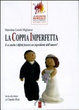 Cover of La coppia imperfetta. Come trasformare i difetti in ingredienti dell'amore