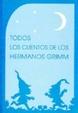 Cover of Todos Los Cuentos de Los Hermanos Grimm