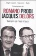 Cover of Conversazione con Romano Prodi e Jacques Delors. Dieci anni con l'euro in tasca
