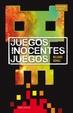 Cover of Juegos inocentes juegos