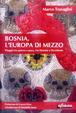 Cover of Bosnia, l'Europa di mezzo