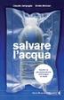 Cover of Salvare l'acqua. Contro la privatizzazione dell'acqua pubblica in Italia