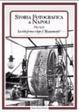 Cover of Storia fotografica di Napoli (1892-1921). La città prima e dopo il risanamento