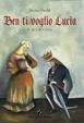 Cover of Ben ti voglio Lucia