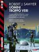Cover of Uomini troppo veri
