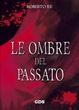 Cover of Le ombre del passato