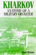 Cover of Kharkov 1942 Anatomy of a Military Disaster Through Soviet Eyes