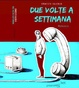 Cover of Due volte a settimana