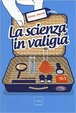Cover of La scienza in valigia